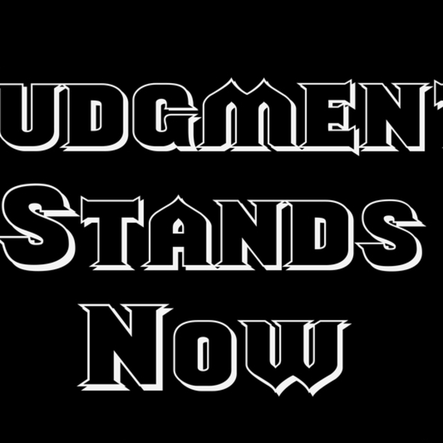 Judgment Stands Now (J.S.N.)