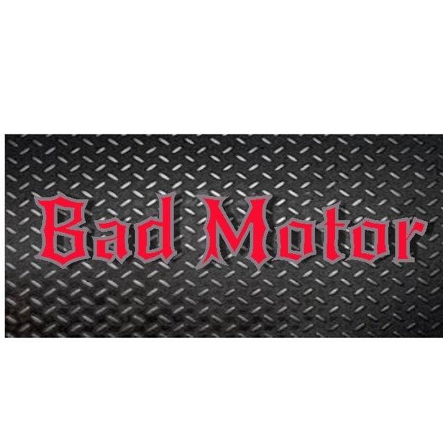 BadMotor