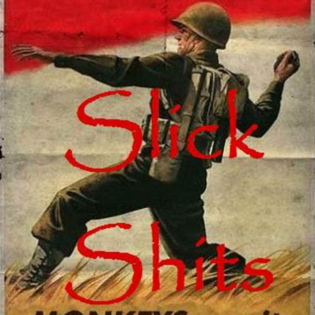 Slick shits