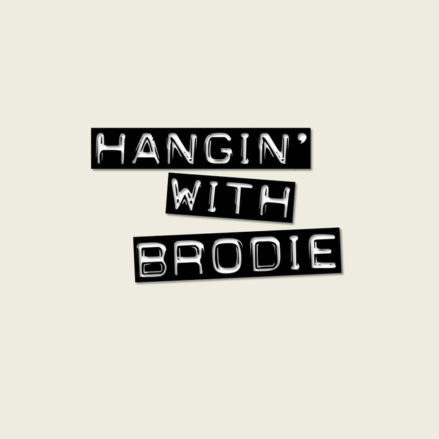 HANGIN' WITH BRODIE