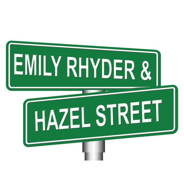 Emily Rhyder & Hazel Street