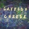 Catfish Cheese