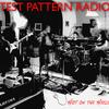 Test Pattern Radio