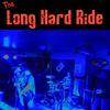 The Long Hard Ride