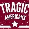 Tragic Americans