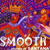 SMOOTH....sounds of SANTANA