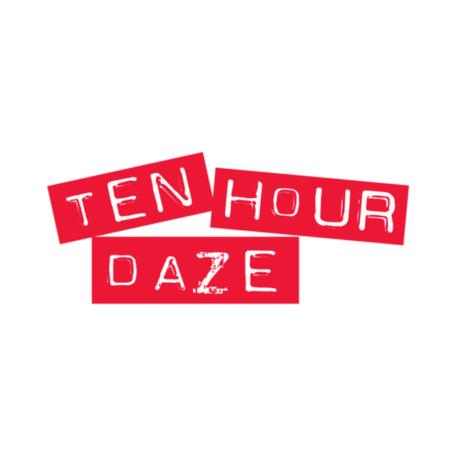 Ten Hour Daze