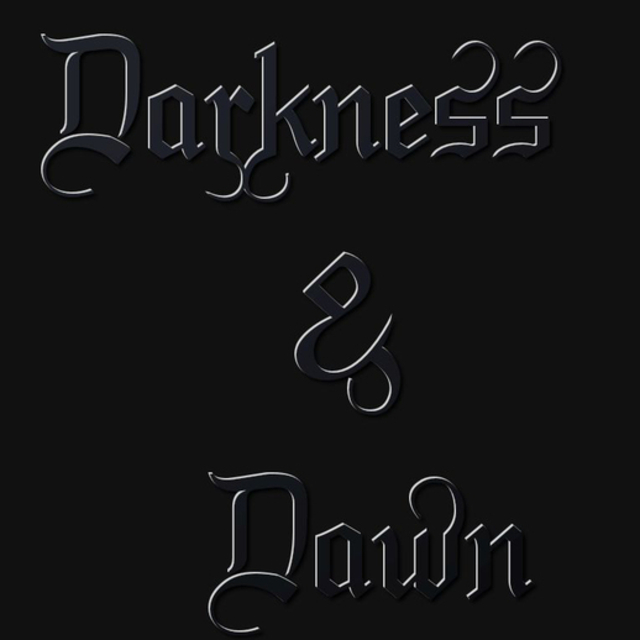 Darkness & Dawn