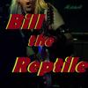 Bill The Reptile