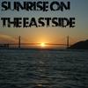 Sunrise On The Eastside