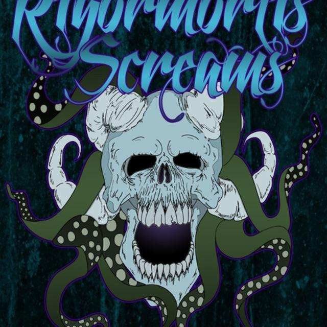 Rigormortis Screams
