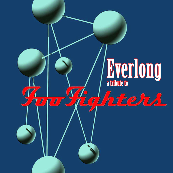 Everlong Tribute To The Foo Fighters Band In Anaheim