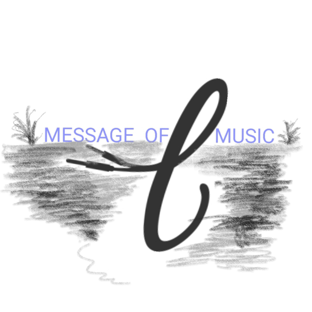 MESSAGE OF MUSIC