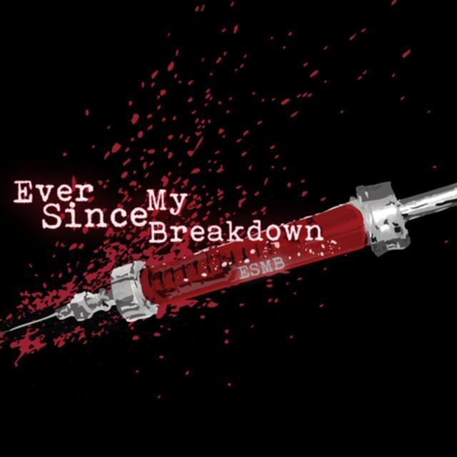 Ever Since My Breakdown