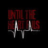 Until The Heart Fails