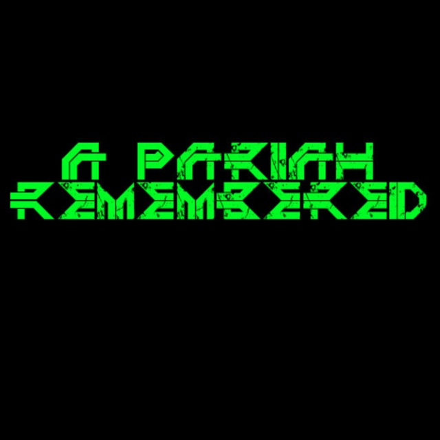 A Pariah Remembered