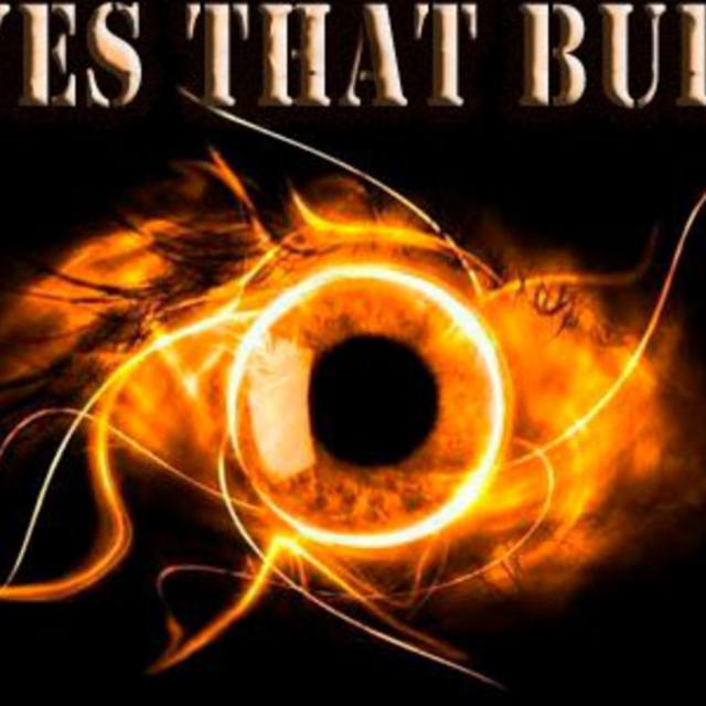 EYES THAT BURN