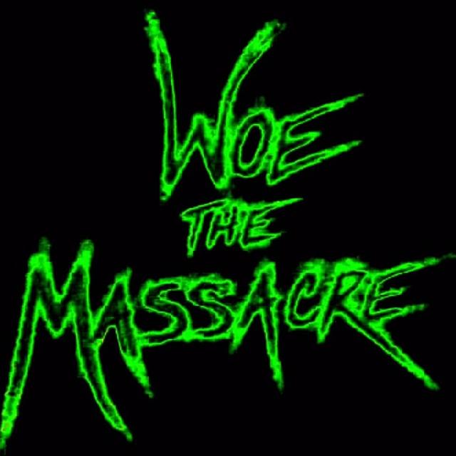 Woe the massacre