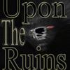 Upon The Ruins