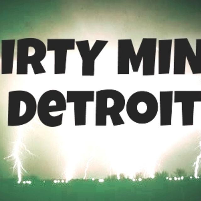Dirty Mind Detroit