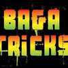 BAGA TRICKS
