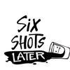 sixshotslater
