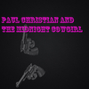 Paul Christian and The Midnight Cowgirl