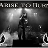 Arise To Burn