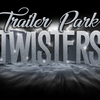 The Trailer Park Twisters