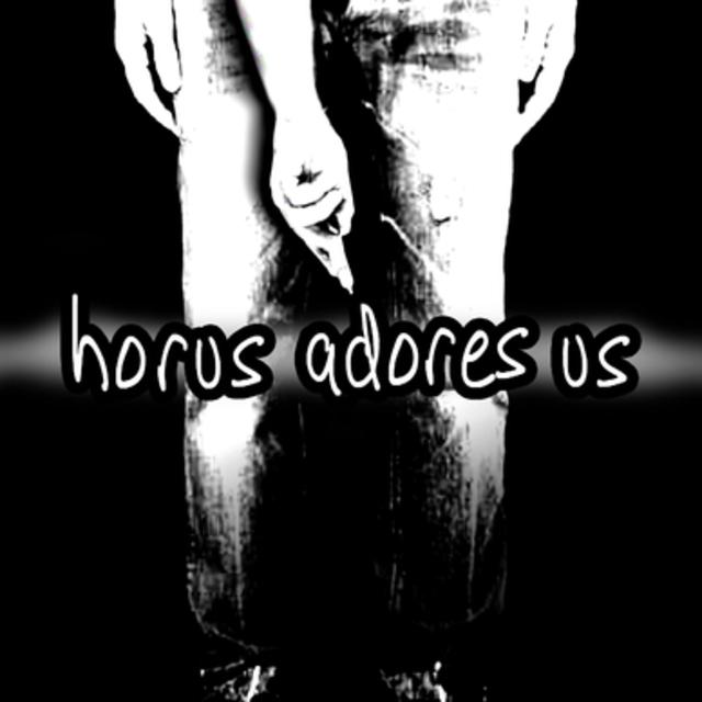 Horus Adores Us