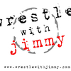 Wrestle with Jimmy