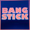 BANG STICK