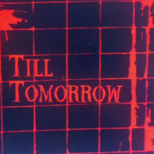 Till Tomorrow