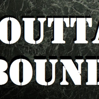 OUTTA BOUNDS