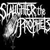SlaughterTheProphets