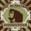 Shy Blakeman  & The Whiskey Fever Band