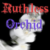 Ruthless Orchid