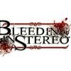 Bleeding In Stereo