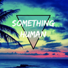 Something Human