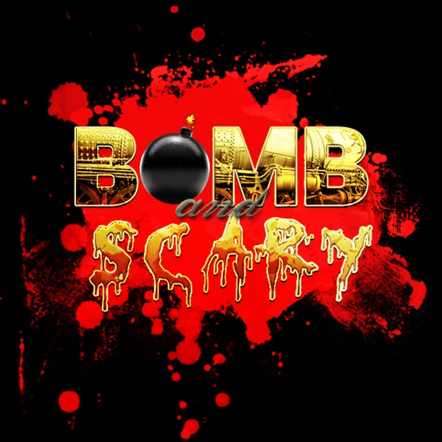 Bomb and Scary