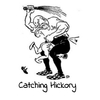 Catching Hickory