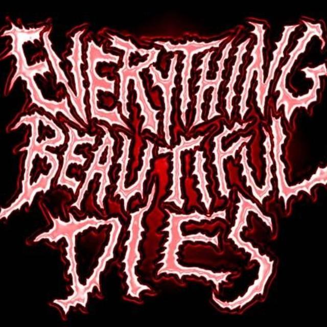 Everything Beautiful Dies