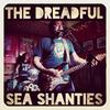 The Dreadful Sea Shanties