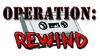 Operation: Rewind