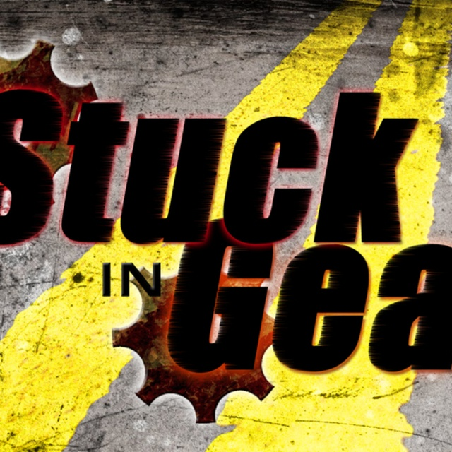 Stuck in Gear