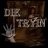 DIE_TRYIN